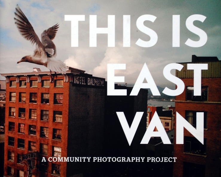 The Book Cover of this is East Van photo project